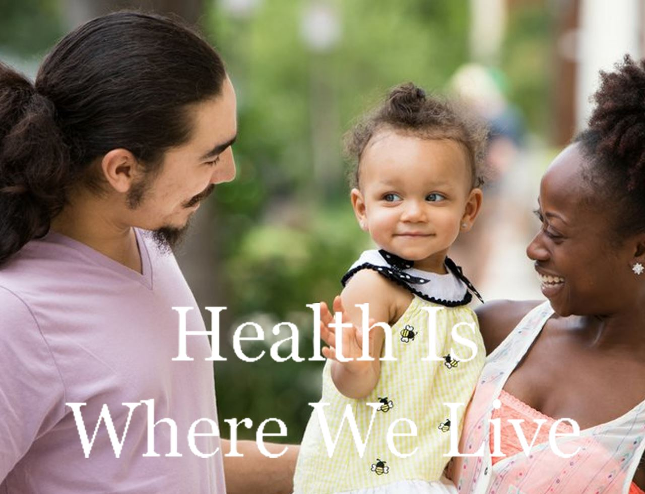 Health is where we live text over image of young family
